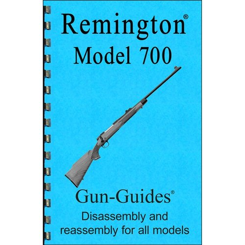 Remington 700 Assembly And Disassembly Guide